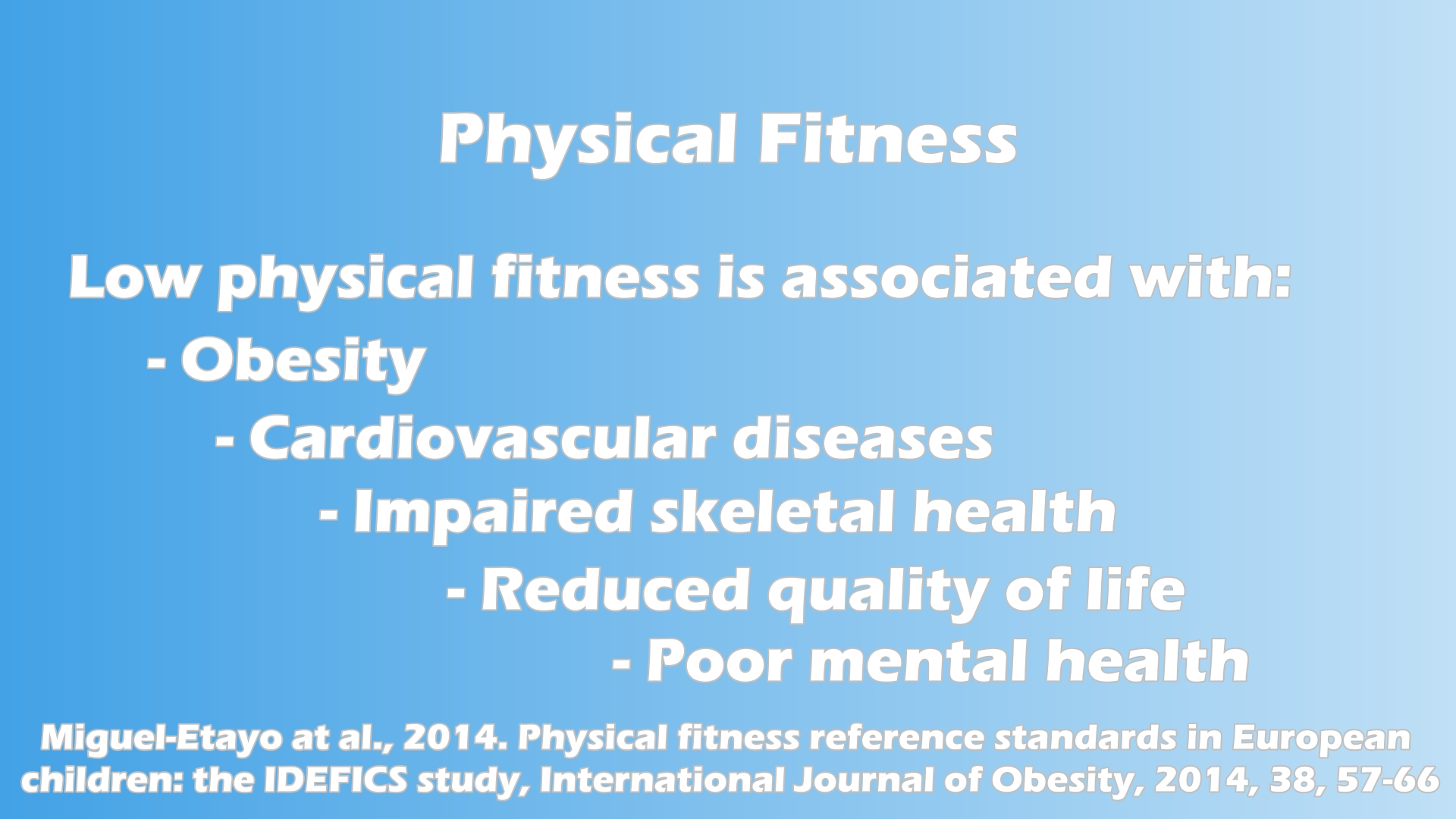 Low Physical Fitness is Associated with